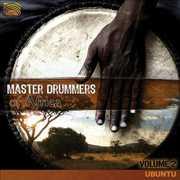 Master Drummers of Africa: Ubuntu 2