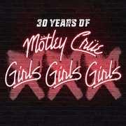 XXX: 30 Years Of Girls, Girls, Girls , Motley Crue