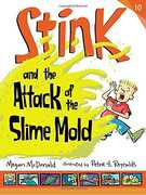 Stink and the Attack of the Slime Mold (Stink)