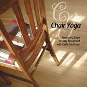 Chair Yoga-Beginning Ease in Daily Movement