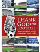 Thank God for Football