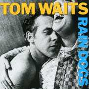 Rain Dogs , Tom Waits