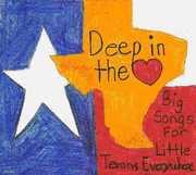 Deep in Heart: Big Songs for Little Texans /  Various