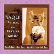 Yaqui Ritual & Festive Songs /  Various