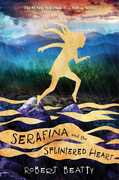 Serafina and the Splintered Heart (Serafina)