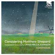 Considering Matthew Shepard , Conspirare