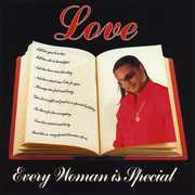 Every Woman Is Special , Love