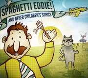 Spaghetti Eddie & Other Children's Songs