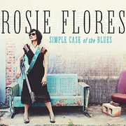 Simple Case Of The Blues , Rosie Flores