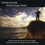 Introducing the Keshav Singh Sextet