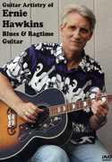 Guitar Artistry Of Ernie Hawkins: Blues and Ragtime Guitar , Ernie Hawkins