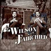 Songs Our Dads Wrote , Wilson Fairchild