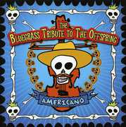 Bluegrass Tribute To The Offspring: Americano