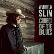 Church Of The Blues , Watermelon Slim