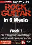 Gill, Danny Rock Guitar in 6 Weeks: Week 3 , Danny Gill