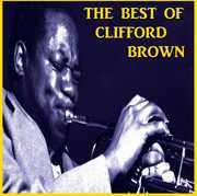 The Best Of Clifford Brown , Clifford Brown