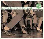 Let The Bells Keep Ringing: 12 Hits From 1959 [Import]