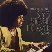 I'm Just Like You: Sly's Stone Flower 1969-70 , Sly Stone