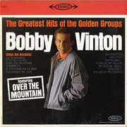Greatest Hits of the Golden Groups , Bobby Vinton