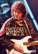 In Concert: Ohne Filter , Tony Joe White