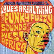 World Psychedelic Classics, Vol. 3: Love's A Real Thing: The Funky, Fuzzy Sounds Of West Africa , Various Artists