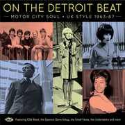 On The Detroit Beat: Motor City Soul UK Style 1963-1967 /  Various [Import]