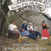 Toils Obscure. Songs By Robert Burns