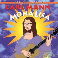 Carl Mann - Mona Lisa: Very Best of