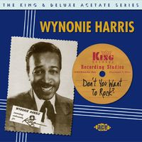 Wynonie Harris - Don't You Want to Rock: King