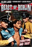 Alan Ladd - Hitler: Beast of Berlin