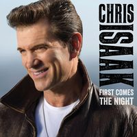 Chris Isaak - First Comes The Night [Deluxe Edition Vinyl]