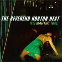 Reverend Horton Heat - It's Martini Time