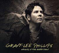Grant Lee Phillips - Walking in the Green Corn
