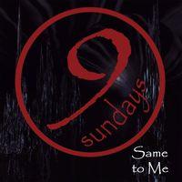 9sundays - Same To Me