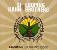 Si Kahn - Aragon Mill The Bluegrass Sesions [Import]