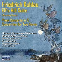 Odense Symphony Orchestra - Kuhlau: Elves' Hill Suite Piano Concerto In C Op.7