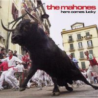 Mahones - Here Comes Lucky