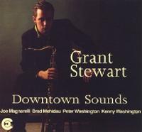 Grant Stewart - Downtown Sounds