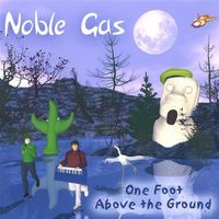 Noble Gas - One Foot Above the Ground