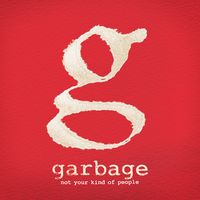 Garbage - Not Your Kind Of People [Deluxe]