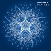 Rodriguez Jr. - Mistral (Remixes)