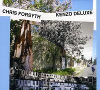 Chris Forsyth - Kenzo Deluxe