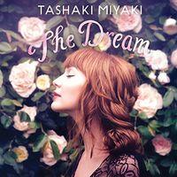 Tashaki Miyaki - Dream