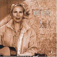 Sara K. - What Matters
