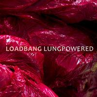 Loadbang - Loadbang - Lungpowered