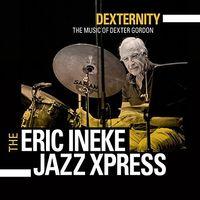The Eric Ineke Jazzxpress - Dexternity: The Music of Dexter Gordon