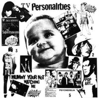 Television Personalities - Mummy You're Not Watching Me [LP]