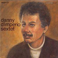 Danny D'Imperio - Danny D'imperio Sextet