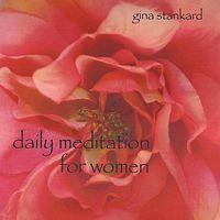 Gina Stankard - Daily Meditation for Women
