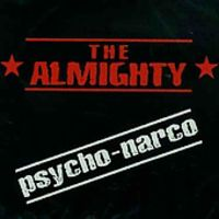 Almighty - Psycho-Narco